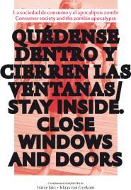 Quédense dentro y cierren las ventanas