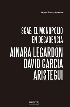 """Portada """"SGAE: el monopolio en decadencia"""""""